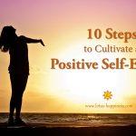 10 Steps to Cultivate a Positive Self-Esteem