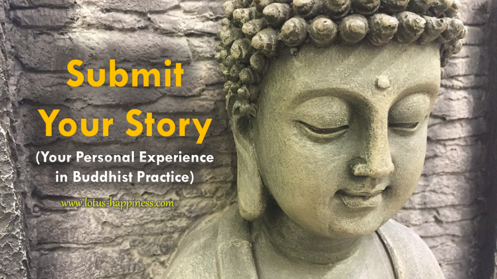 Submit Your Story - Personal Experience in Buddhist Practice (Lotus Happiness)