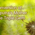 Conversion of Shariputra's Mother to the Triple Gem