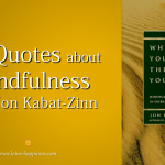 10 Quotes about Mindfulness from Jon Kabat-Zinn