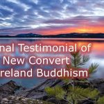 Personal Testimonial of A New Convert to Pureland Buddhism