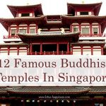 12 Famous Buddhist Temples In Singapore