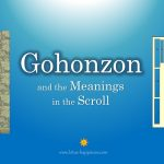 Gohonzon and the Meanings in the Scroll