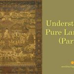Understanding Pure Land Sect (Part 4)