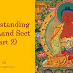 Understanding Pure Land Sect (Part 2)