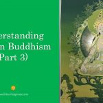 Understanding Tibetan Buddhism (Part 3)