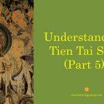 Understanding Tien Tai Sect (Part 5)