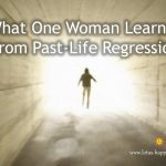 What One Woman Learned from Past-Life Regression