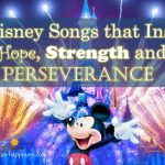 10 Disney Songs that Inspire Hope, Strength and Perseverance