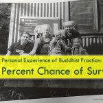 Personal Experience of Buddhist Practice: Five Percent Chance of Survival