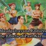Maudgalyayana Endures the Effects of Past Karma