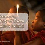 Dhammapada: The Story of Thera Sariputta's Friend