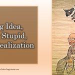 Big Idea, Big Stupid, Big Realization