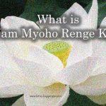 What is Nam Myoho Renge Kyo?
