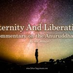 Eternity And Liberation: A Commentary On The Anuruddha Sutta