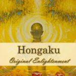 Hongaku – Original Enlightenment