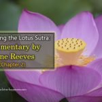 Deciphering the Lotus Sutra: Commentary by Gene Reeves (Chapter 2)