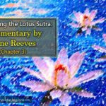 Deciphering the Lotus Sutra: Commentary by Gene Reeves (Chapter 3)