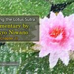 Deciphering the Lotus Sutra: Commentary by Nikkyo Niwano (Chapter 3)