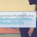 Personal Experience of Buddhist Practice: How Mindfulness Meditation Changed My Life