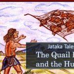 Jataka Tale: The Quail King and the Hunter