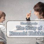 Dhammapada: The Story of Kosambi Bhikkhus