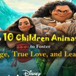 Top 10 Children Animations to Foster Courage, Resilience, and Leadership