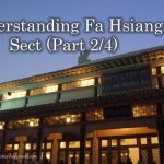 Understanding Fa Hsiang Sect (Part 2/4)