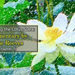 Deciphering the Lotus Sutra: Commentary by Gene Reeves (Chapter 1 – GR 1.1)