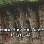 Understanding Hua Yen Sect (Part 1/4)