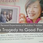 Personal Experience of Buddhist Practice: From Tragedy to Good Fortune