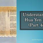 Understanding Hua Yen Sect (Part 4/4)
