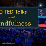 10 TED Talks about Mindfulness